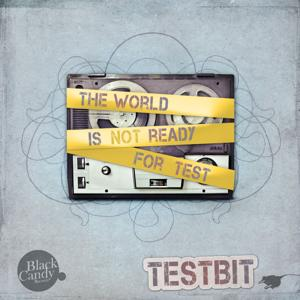 The World Is Not Ready for Test