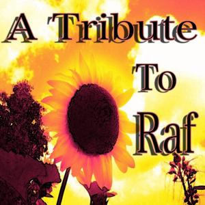 A Tribute to Raf