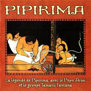 Pipirima (La légende de Pipirama, avec le Pupu Arioi et le groupe Tamarii Fantana)