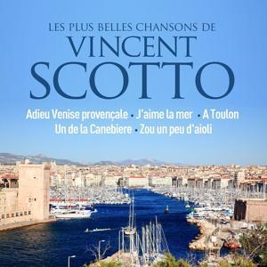 Les plus belles chansons de Vincent Scotto