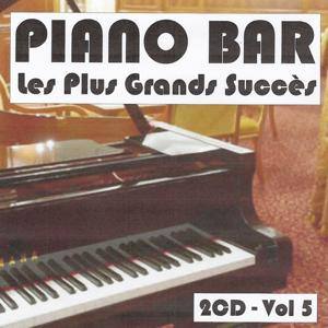 Piano bar : Les plus grands succès, Vol. 5
