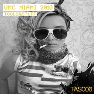 Tools & Stuff (WMC Miami 2010)