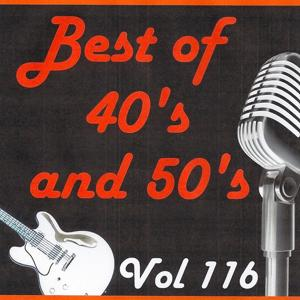 Best of 40's and 50's, Vol. 116