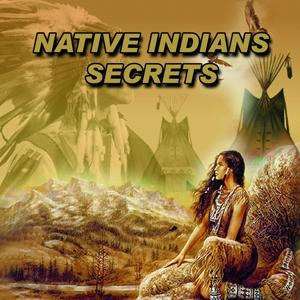 Native Indians Secrets