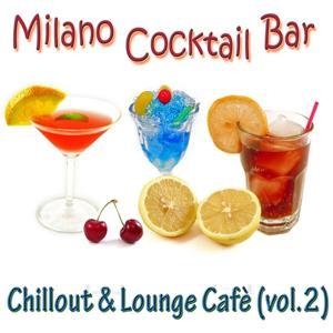 Milano Cocktail Bar - Chillout & Lounge Cafè, Vol. 2