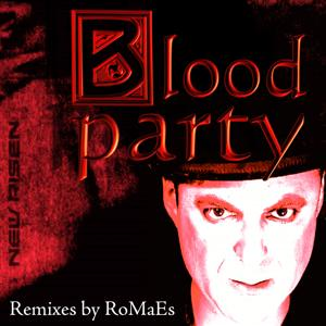 Blood Party (Remixes by RoMaEs)