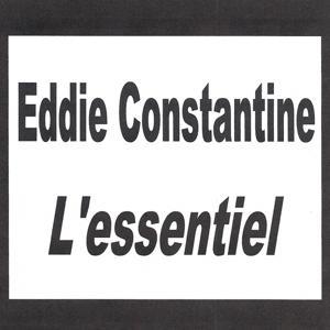 Eddie Constantine - L'essentiel