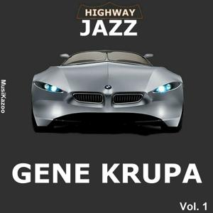 Highway Jazz - Gene Krupa, Vol. 1