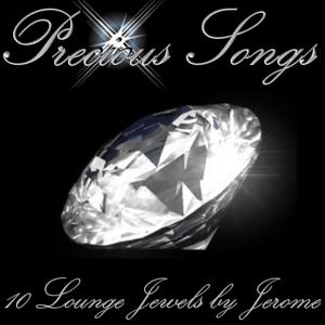 Precious Songs (Lounge Jewels selected by Jerome)