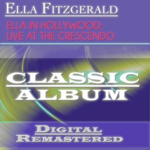 Ella in Hollywood: Live At the Crescendo (Classic Album - Digital Remastered)