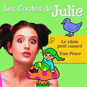 Les Contes de Julie 9 (Tom Pouce & Le vilain petit canard)