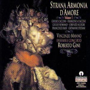 Strana Armonia D'Amore Vol. 1 (Airs, madrigaux et canzonettes)