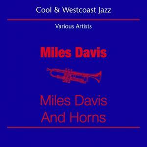 Cool Jazz & Westcoast (Miles Davis - Miles Davis And Horns)
