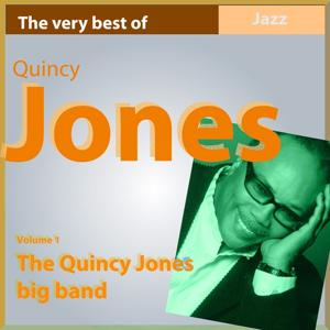 The Very Best of Quincy Jones, Vol. 1: Quincy Jones Big Band