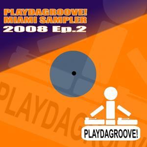 Playdagroove! Miami Sampler 2008 Ep. 2