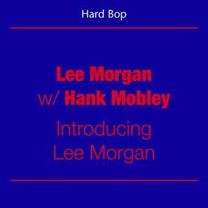 Hard Bop (Lee Morgan with Hank Mobley - Introducing Lee Morgan)