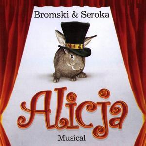Bromski & Seroka : Alicja (Original Soundtrack of the Musical 1979)