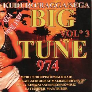 Big tune 974, vol. 3 (Kuduro / Ragga / Sega bonne année)