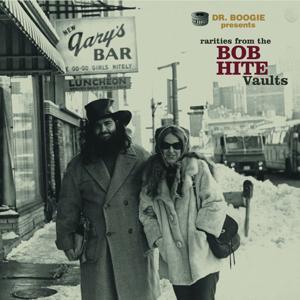 Rarities From The Bob Hite Vaults