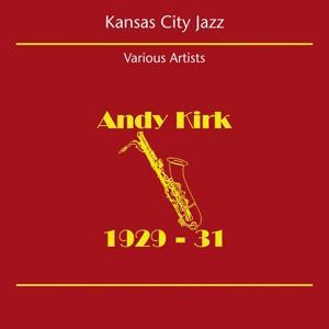 Kansas City Jazz (Andy Kirk 1929-31)