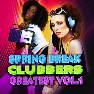 Spring Break Clubbers Greatest Vol.1