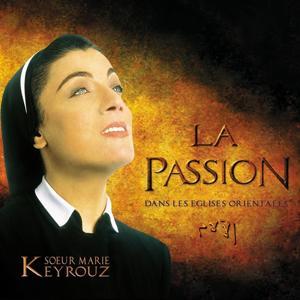 La Passion dans les Eglises Orientales - The Passion in the Eastern Churches