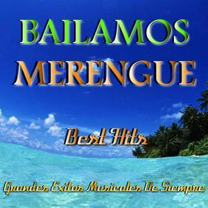 Bailamos Merengue Best Hits