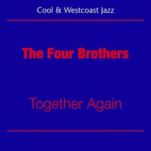Cool Jazz And Westcoast (The Four Brothers - Together Again)