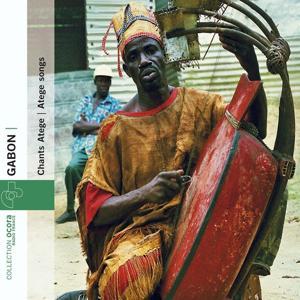Gabon - Chants Atege 1946-2004