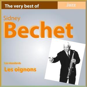 The Very Best of Sidney Bechet: Les Oignons (Les standards du jazz)
