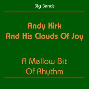 Big Bands (Andy Kirk And His Clouds Of Joy - A Mellow Bit Of Rhythm)
