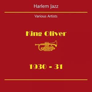 Harlem Jazz (King Oliver 1930-31)
