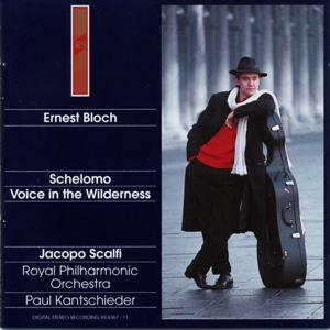 Ernest Bloch : Shelomo / Voice In the Wilderness