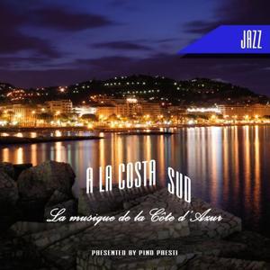 A La Costa Sud - La Musique De La Cote D' Azur (Jazz)