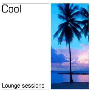 Cool - Lounge Sessions