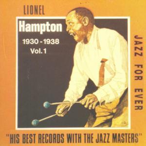 The Lionel Hampton Story, Vol. 1 (1930-1938)