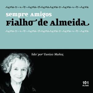 Fialho de Almeida : Sempre Amigos - Friends Forever