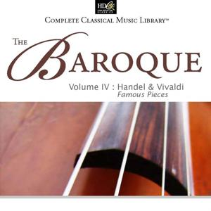 Georg Friedrich Handel et Antonio Vivaldi : The Baroque Vol. 4: Famous Pieces