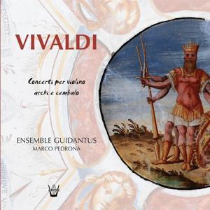 Vivaldi : Concerti per violino, Archi e cembalo