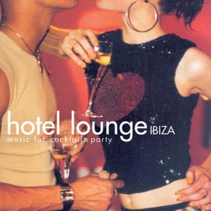 Hotel Lounge Ibiza (Music for Cocktails Party)