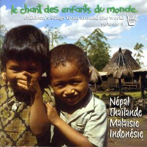 Chant des enfants du monde, vol. 4 : Népal, Thaïlande, Malaisie, Indonesie