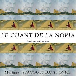 Le Chant De La Noria (musique originale du film de Abdellatif Ben Ammar)