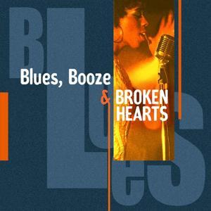 Blues, Booze & Broken Hearts