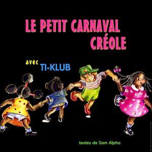 Le petit carnaval créole (Creole Childrens Songs)