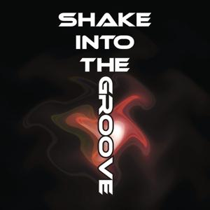 Shake Into The Groove