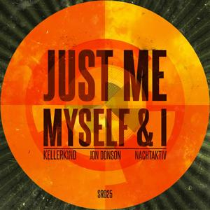 Just Me, Myself & I