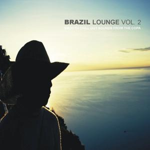 Brazil Lounge Vol. 2 - Smooth Chill Out Sounds From The Copa