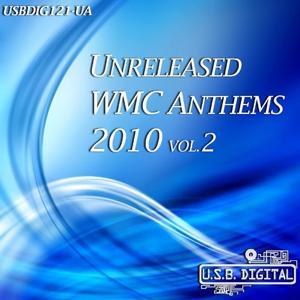 Unreleased WMC Anthems 2010, Vol.2