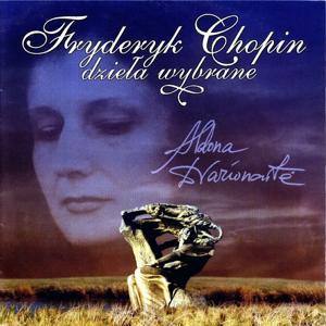 Fryderyk Chopin dziela wybrane : Aldona Dvarionait