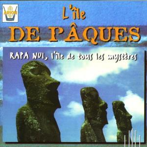 L'île de Pâques : Rapa Nui, L'île de tous les mystères